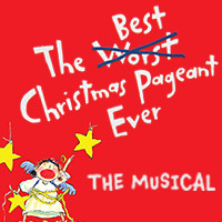 2020 Best Christmas Pageant Ever Musical The Best Christmas Pageant Ever: The Musical   Children's Theatre